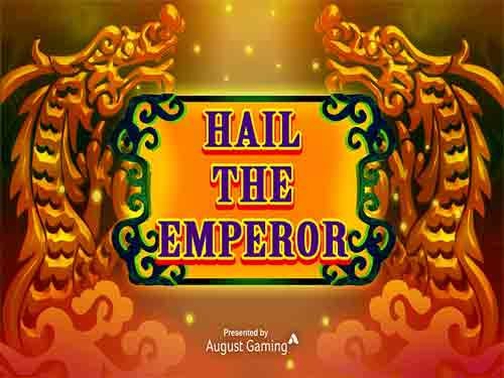 The Hail The Emperor Online Slot Demo Game by August Gaming