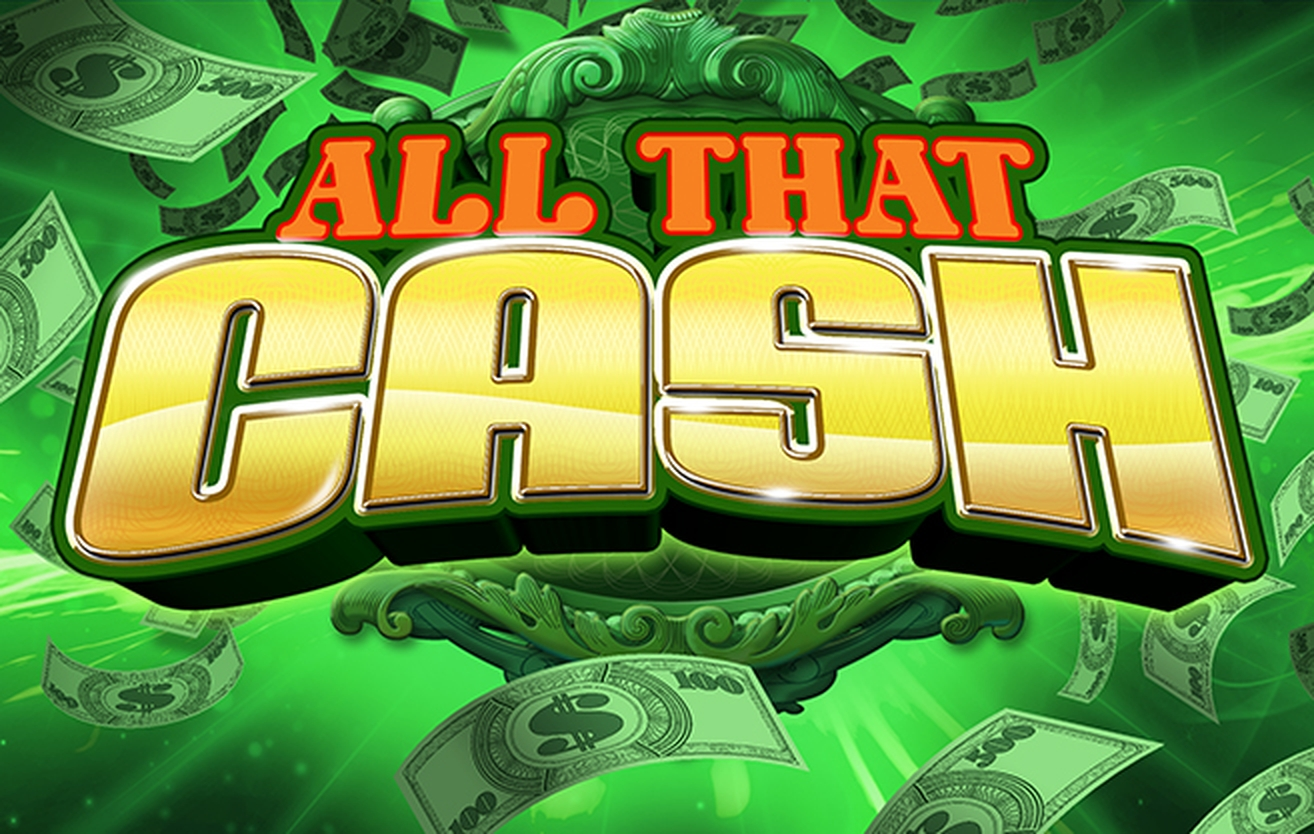 The All That Cash Online Slot Demo Game by High 5 Games